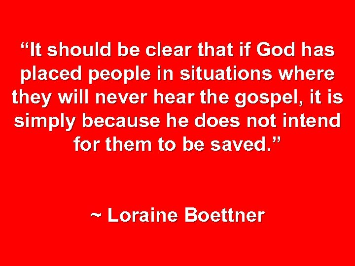 """""""It should be clear that if God has placed people in situations where they"""