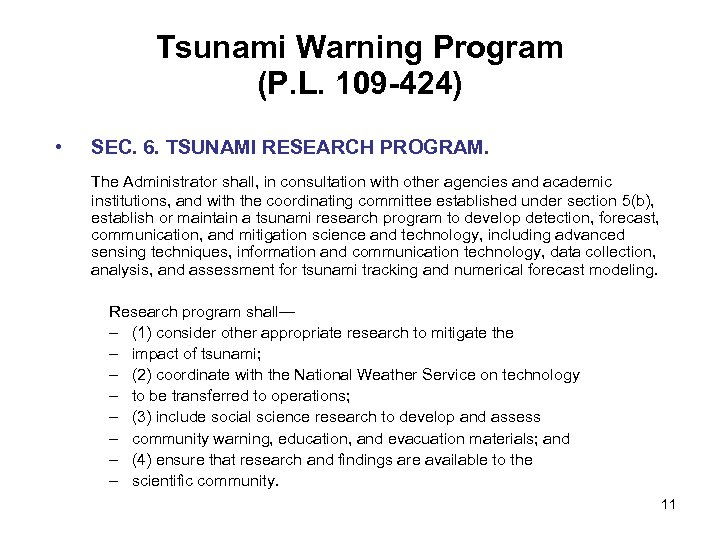 Tsunami Warning Program (P. L. 109 -424) • SEC. 6. TSUNAMI RESEARCH PROGRAM. The