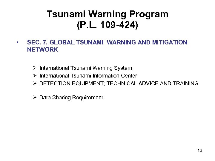 Tsunami Warning Program (P. L. 109 -424) • SEC. 7. GLOBAL TSUNAMI WARNING AND