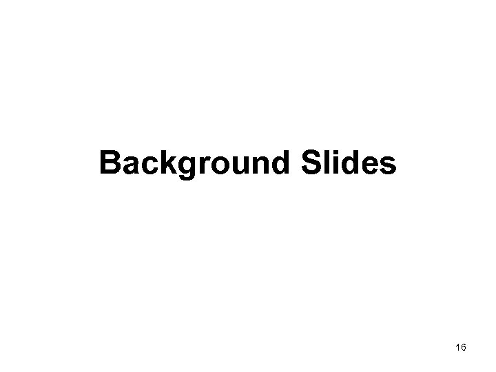 Background Slides 16