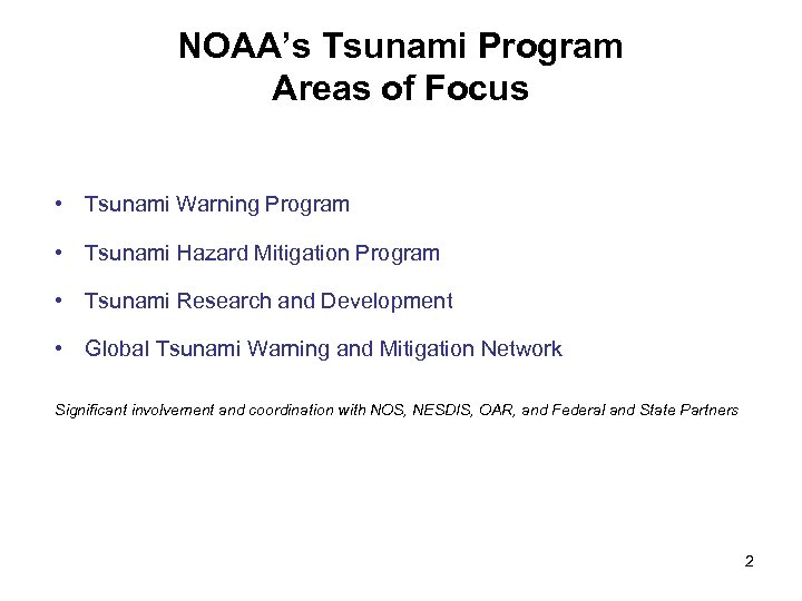 NOAA's Tsunami Program Areas of Focus • Tsunami Warning Program • Tsunami Hazard Mitigation