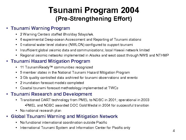 Tsunami Program 2004 (Pre-Strengthening Effort) • Tsunami Warning Program • • • 2 Warning