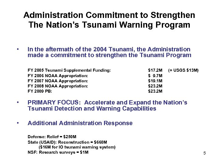 Administration Commitment to Strengthen The Nation's Tsunami Warning Program • In the aftermath of