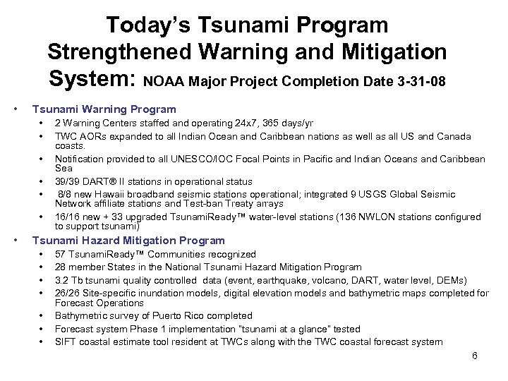 Today's Tsunami Program Strengthened Warning and Mitigation System: NOAA Major Project Completion Date 3