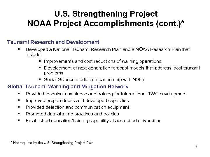 U. S. Strengthening Project NOAA Project Accomplishments (cont. )* Tsunami Research and Development §