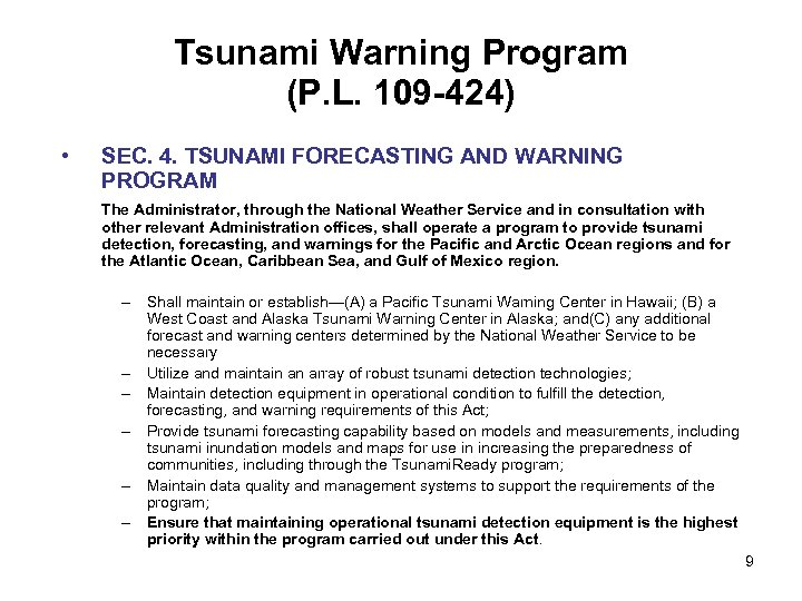 Tsunami Warning Program (P. L. 109 -424) • SEC. 4. TSUNAMI FORECASTING AND WARNING