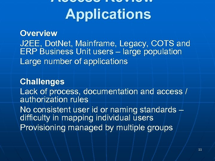 Access Review – Applications Overview J 2 EE, Dot. Net, Mainframe, Legacy, COTS and
