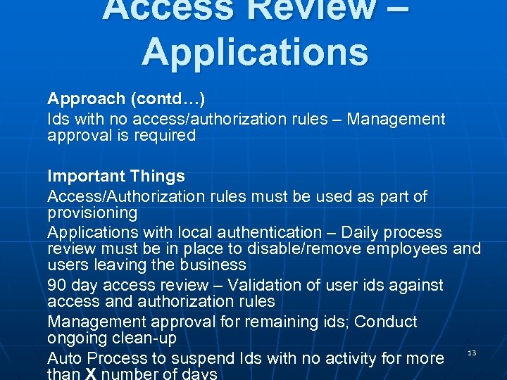 Access Review – Applications Approach (contd…) Ids with no access/authorization rules – Management approval
