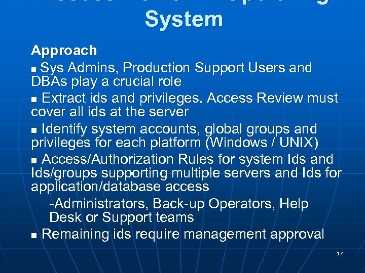 Access Review – Operating System Approach n Sys Admins, Production Support Users and DBAs