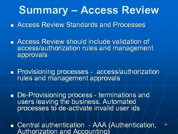 Summary – Access Review n n n Access Review Standards and Processes Access Review