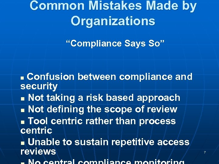 """Common Mistakes Made by Organizations """"Compliance Says So"""" Confusion between compliance and n security"""
