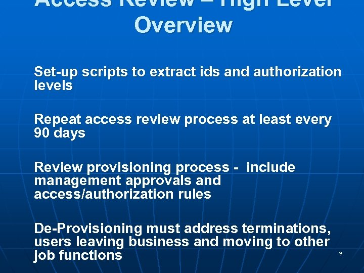 Access Review – High Level Overview Set-up scripts to extract ids and authorization levels