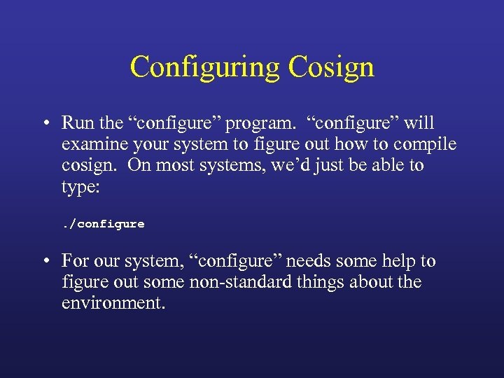 "Configuring Cosign • Run the ""configure"" program. ""configure"" will examine your system to figure"
