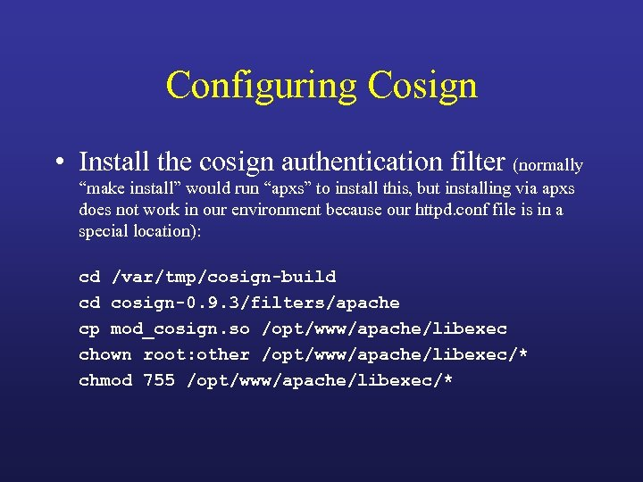 "Configuring Cosign • Install the cosign authentication filter (normally ""make install"" would run ""apxs"""