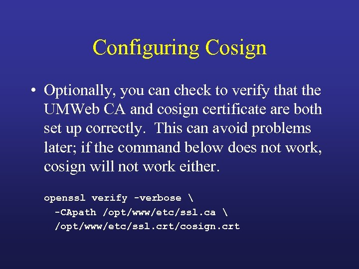 Configuring Cosign • Optionally, you can check to verify that the UMWeb CA and