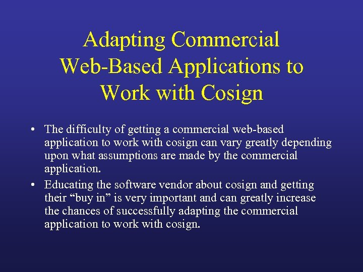 Adapting Commercial Web-Based Applications to Work with Cosign • The difficulty of getting a