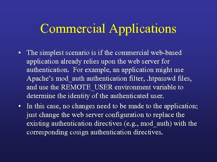 Commercial Applications • The simplest scenario is if the commercial web-based application already relies