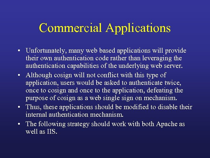 Commercial Applications • Unfortunately, many web based applications will provide their own authentication code