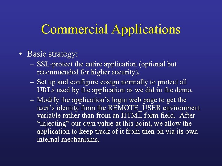 Commercial Applications • Basic strategy: – SSL-protect the entire application (optional but recommended for