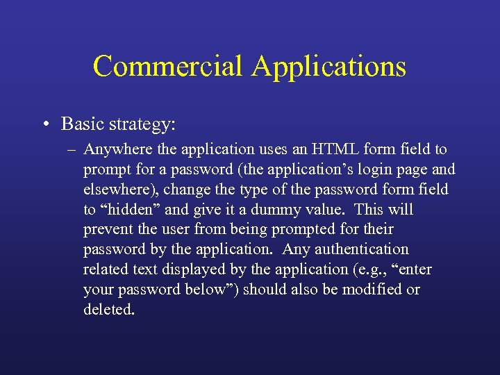 Commercial Applications • Basic strategy: – Anywhere the application uses an HTML form field