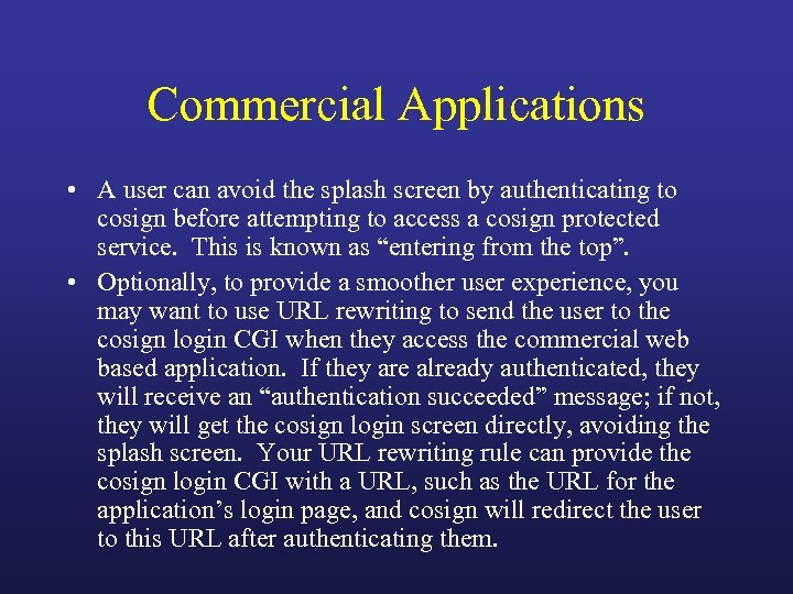 Commercial Applications • A user can avoid the splash screen by authenticating to cosign