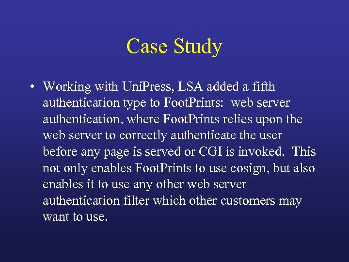 Case Study • Working with Uni. Press, LSA added a fifth authentication type to
