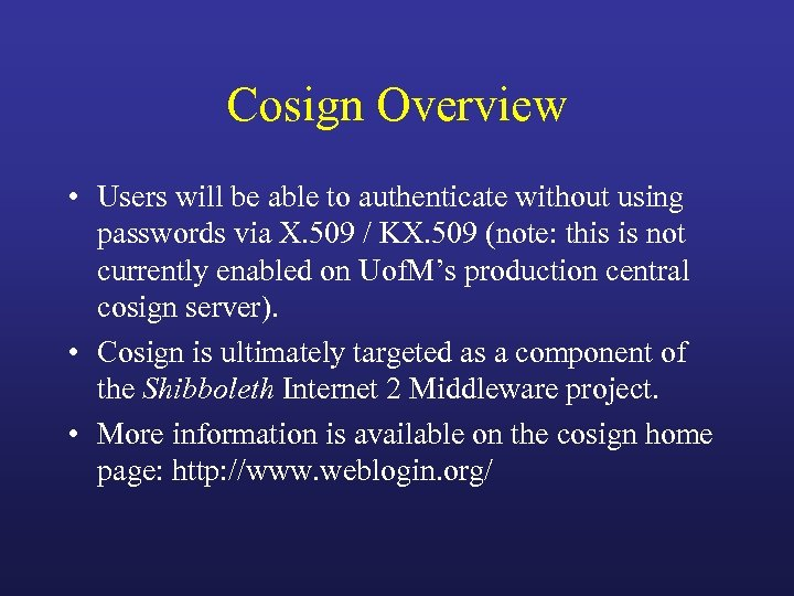 Cosign Overview • Users will be able to authenticate without using passwords via X.