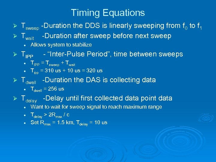 Timing Equations Tsweep -Duration the DDS is linearly sweeping from f 0 to f