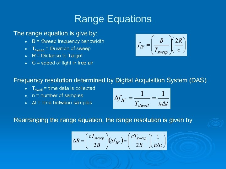 Range Equations The range equation is give by: l l B = Sweep frequency