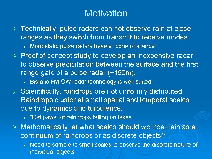 Motivation Ø Technically, pulse radars can not observe rain at close ranges as they