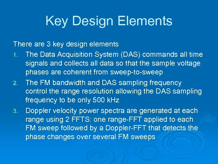 Key Design Elements There are 3 key design elements 1. The Data Acquisition System