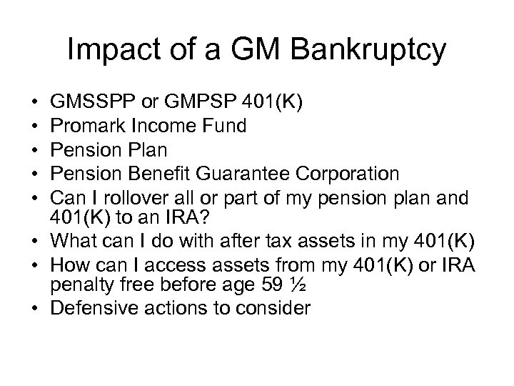 Impact of a GM Bankruptcy • • • GMSSPP or GMPSP 401(K) Promark Income