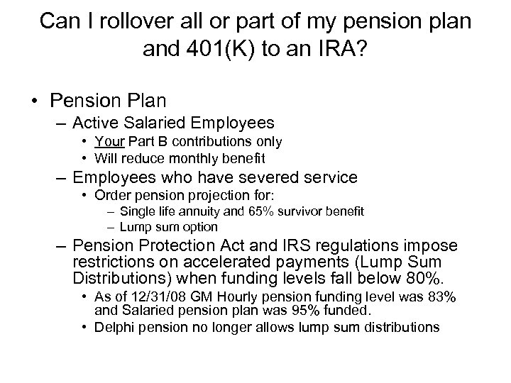 Can I rollover all or part of my pension plan and 401(K) to an