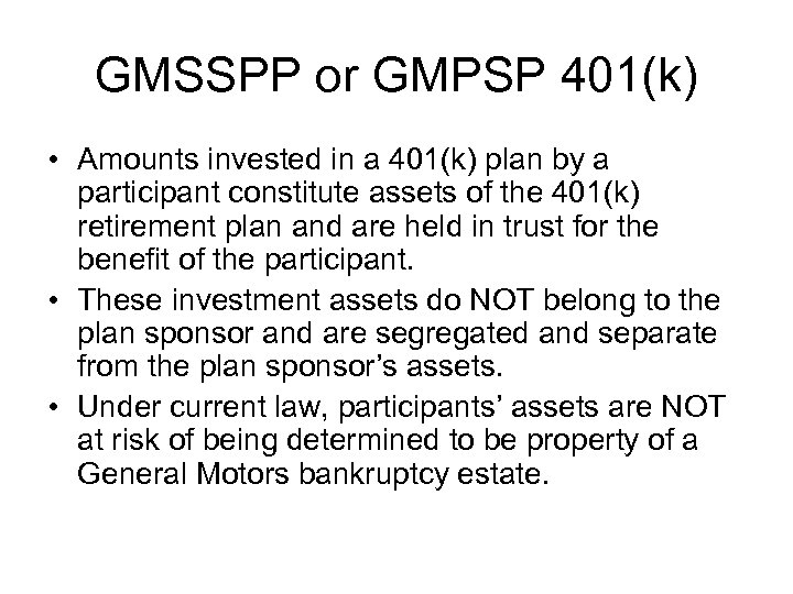 GMSSPP or GMPSP 401(k) • Amounts invested in a 401(k) plan by a participant