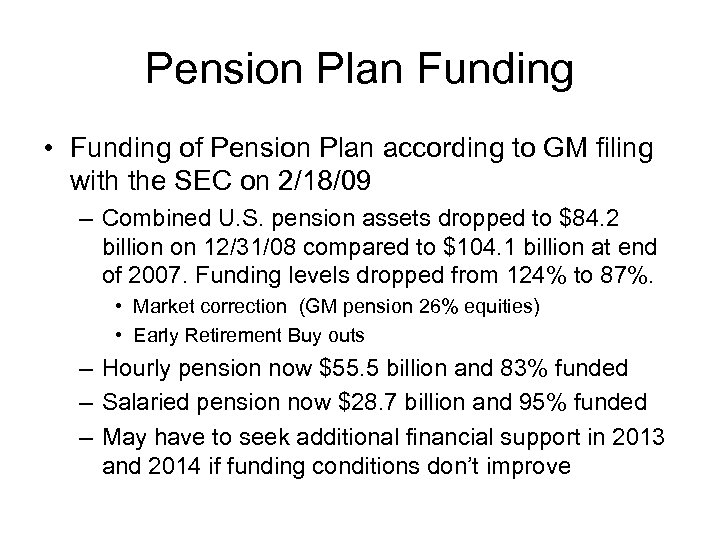 Pension Plan Funding • Funding of Pension Plan according to GM filing with the