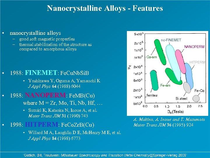 Nanocrystalline Alloys - Features • nanocrystalline alloys – good soft magnetic properties – thermal