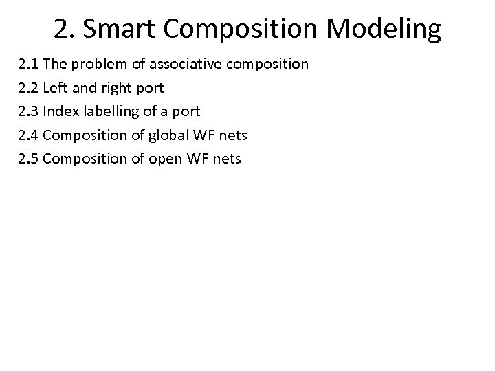2. Smart Composition Modeling 2. 1 The problem of associative composition 2. 2 Left