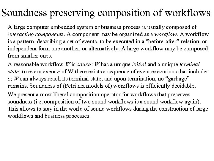 Soundness preserving composition of workflows A large computer embedded system or business process is