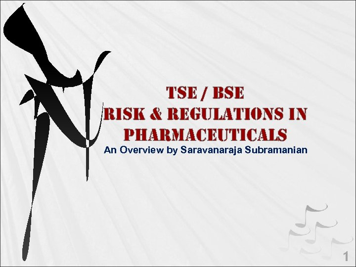 tse / Bse Ris. K & Re. Gu. LAtions in PHARMAceutic. ALs An Overview