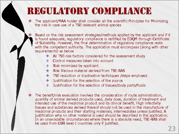 Re. Gu. LAto. RY co. MPLi. Ance v The applicant/MAA holder shall consider all