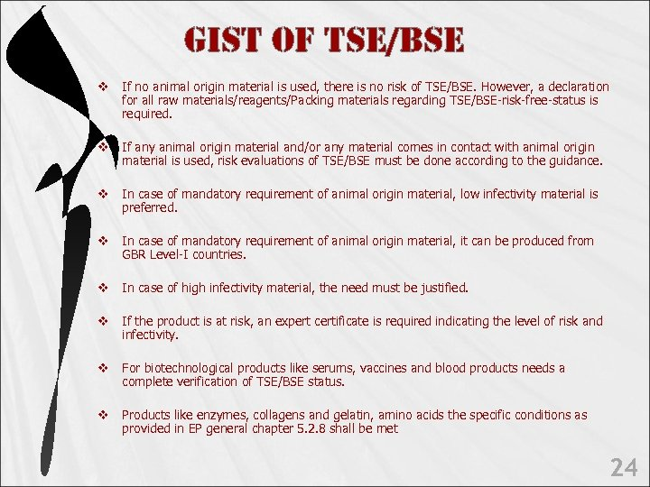 Gist o. F tse/Bse v If no animal origin material is used, there is