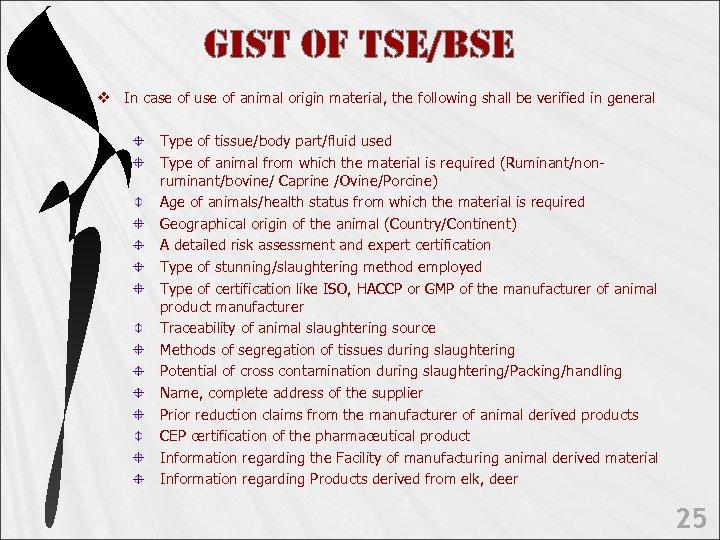 Gist o. F tse/Bse v In case of use of animal origin material, the