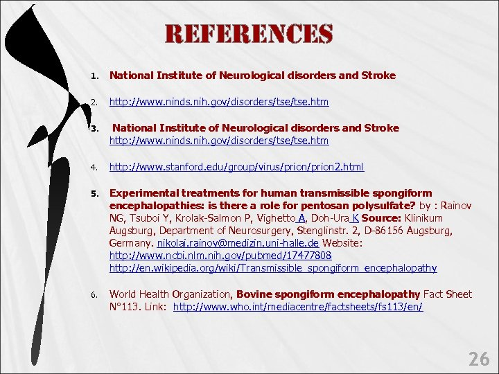 Re. Fe. Rences 1. National Institute of Neurological disorders and Stroke 2. http: //www.