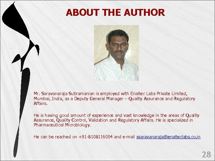 ABOUT THE AUTHOR Mr. Saravanaraja Subramanian is employed with Enaltec Labs Private Limited, Mumbai,