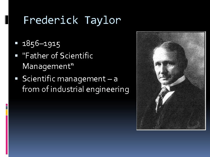 Frederick Taylor 1856– 1915