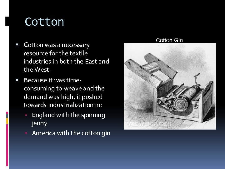 Cotton was a necessary resource for the textile industries in both the East and