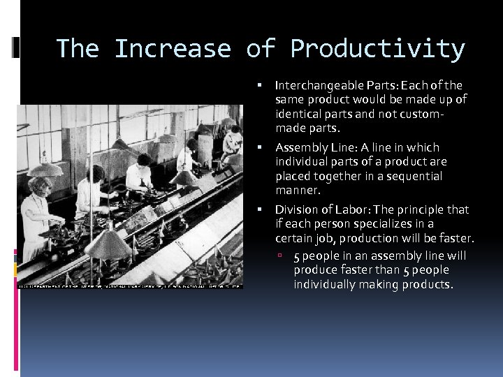 The Increase of Productivity Interchangeable Parts: Each of the same product would be made