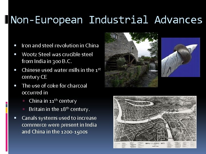 Non-European Industrial Advances Iron and steel revolution in China Wootz Steel was crucible steel