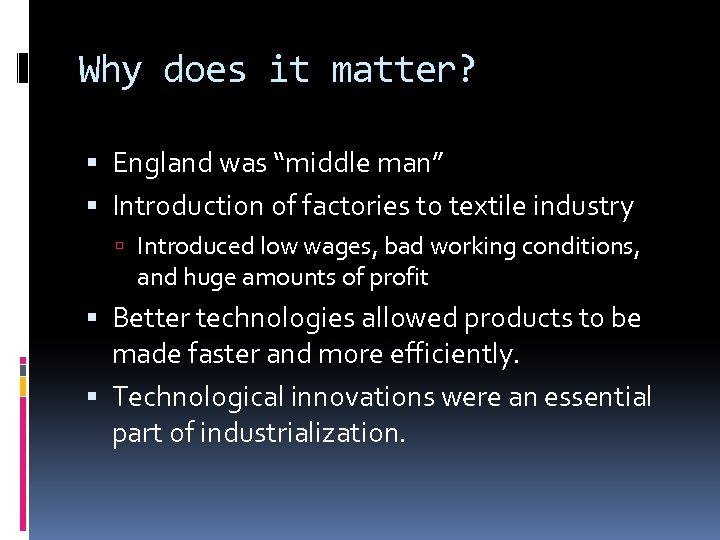 "Why does it matter? England was ""middle man"" Introduction of factories to textile industry"
