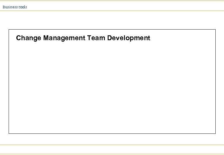 Business tools Change Management Team Development